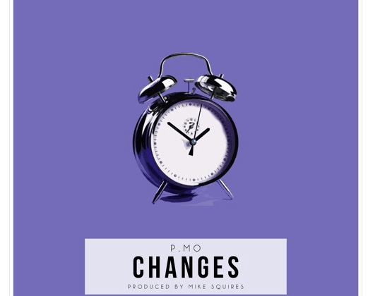 """[Audio] """"Changes"""" - P.MO (Prod. By Mike Squires)"""