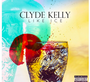 "[Audio] Clyde Kelly - ""Like Ice"""