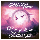 "Keyku - ""All The Time"" feat. Celestial Sam"