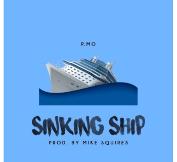 "P.MO - ""Sinking Ship"" (Prod. By Mike Squires)"