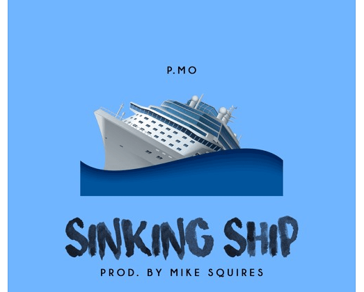 """P.MO - """"Sinking Ship"""" (Prod. By Mike Squires)"""
