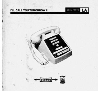 [Mixtape] Joey Fatts - I'll Call You Tomorrow 2