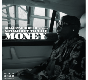 "Billionaire Buck - ""Straight to the Money"" (Audio)"