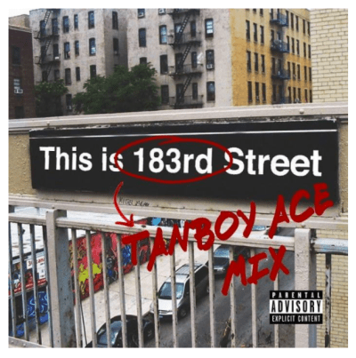 "DJ Tanboy Ace - ""This is 183rd St."" Ft. Kendrick Lamar, Action Bronson, French Montana"