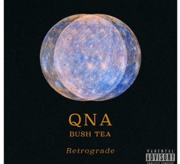 """QNA - """"Retrograde"""" feat. Bush Tea"""