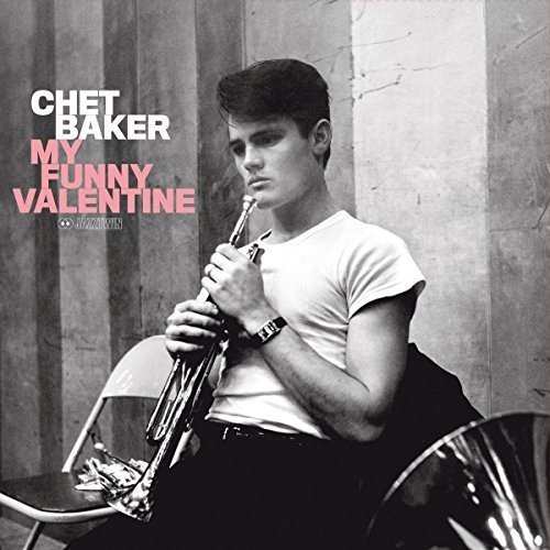Chet Baker My Funny Valentine Upcoming Vinyl February