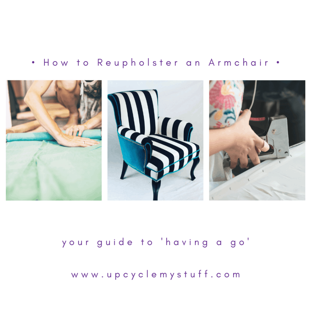 How To Upcycle An Armchair Reupholstery Basics Upcycle