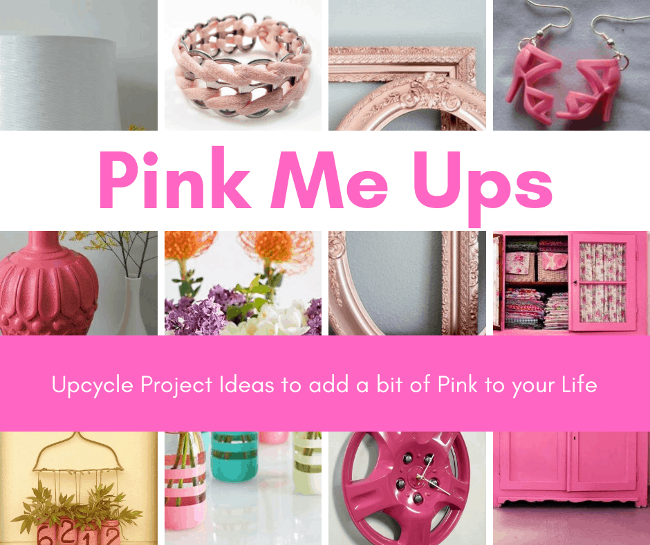 Pink Upcycle Project Ideas