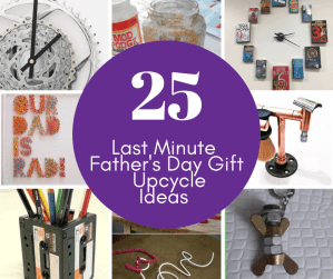 Last Minute Father's Day Gift Upcycle Projects