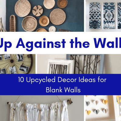 10 Upcycled Decor Ideas for Blank Walls