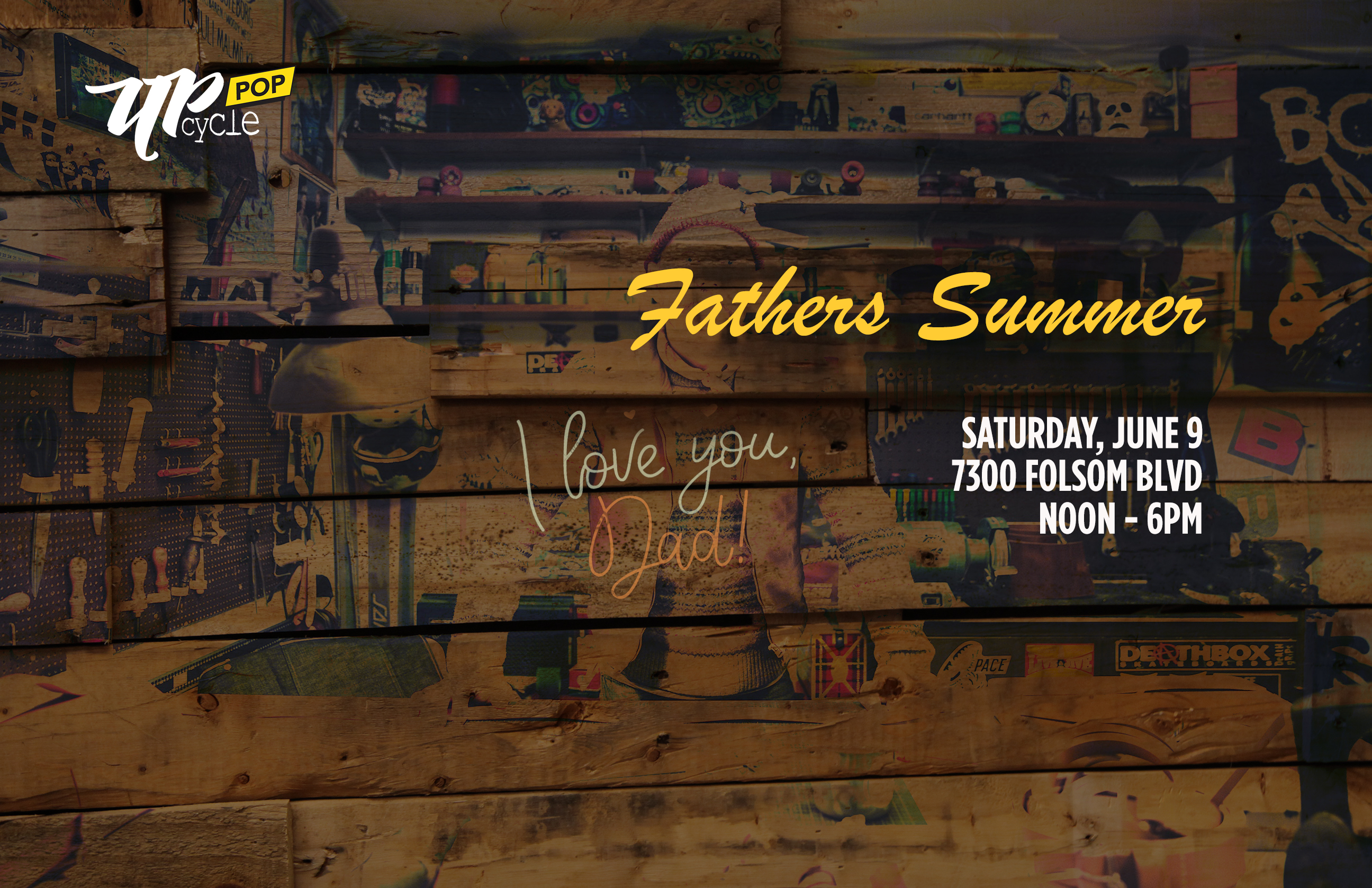 UpcyclePOP Fathers Summer Event