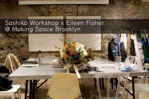 Eileen Fisher x Sashiko Workshop Making Space
