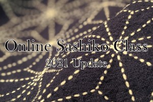 Online Sashiko Class 2021 Update