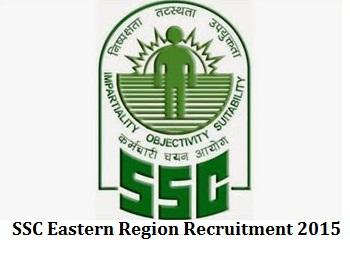 SSC Eastern Region Recruitment 2015