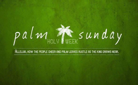 Happy Palm Sunday 2018 Wishes, Quotes, Pictures, Messages