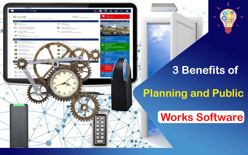 3 Benefits of Planning and Public Works Software