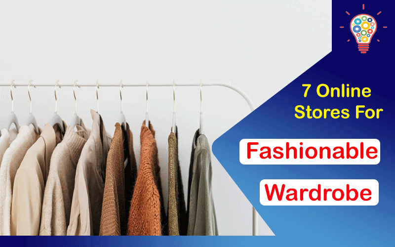 The Top 7 Online Stores for a Fashionable Wardrobe