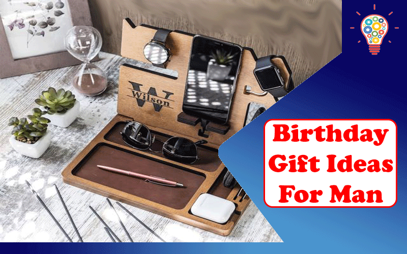 13 Perfect Gift Ideas for Your Man's Birthday