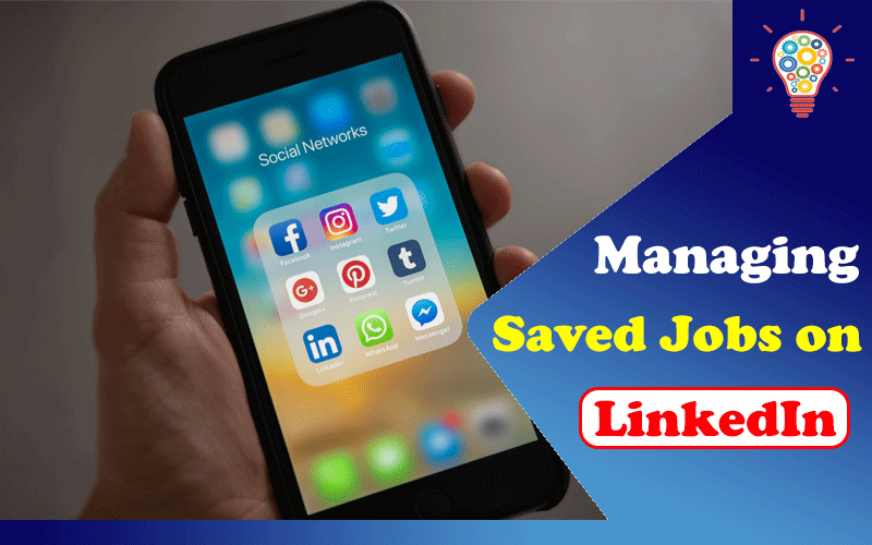 Everything You Need to Know About Managing Saved Jobs on LinkedIn