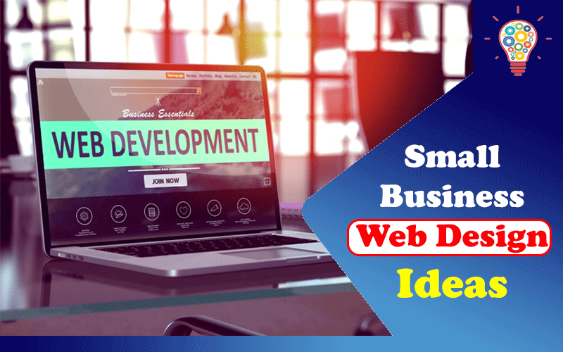 3 Small Business Web Design Ideas to Stand Out in 2021
