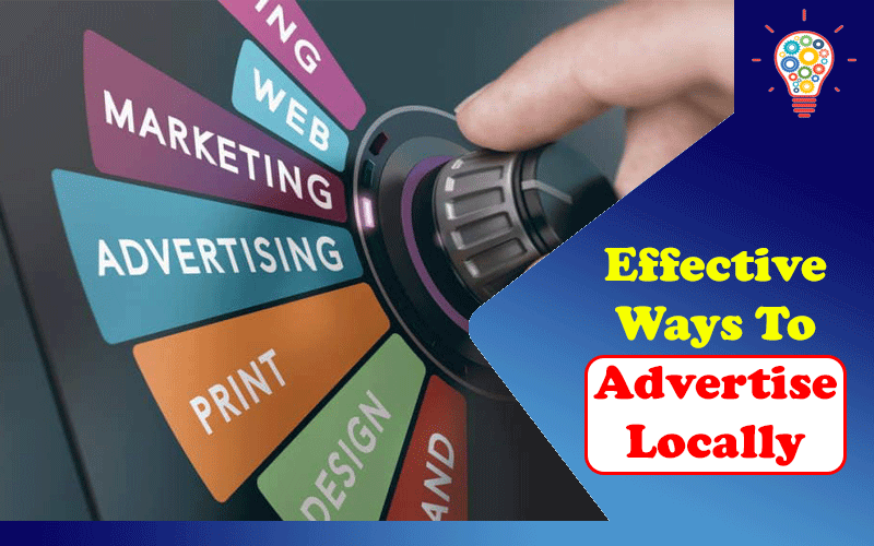 3 Effective Ways To Advertise Locally