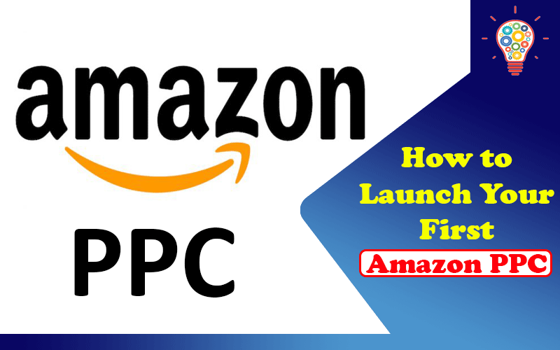 How to Launch Your First Amazon PPC Campaign (And Get Actionable Results)