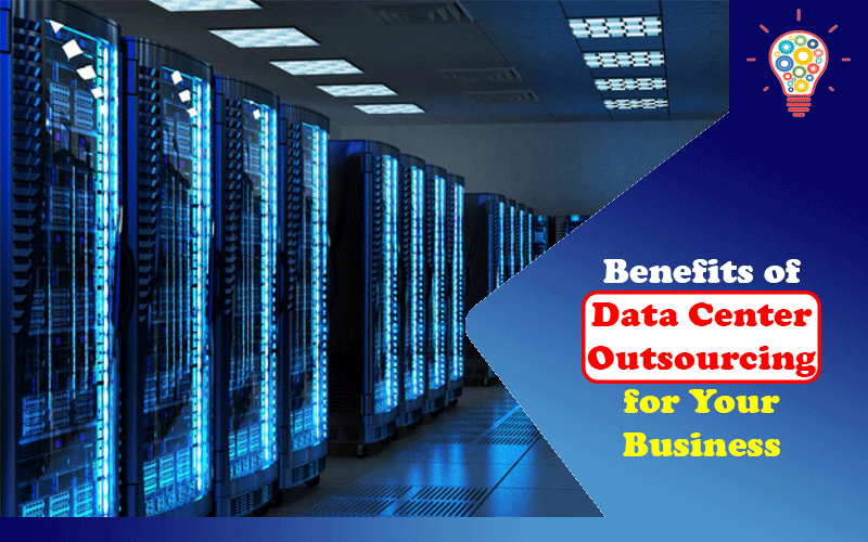 Benefits of Data Center Outsourcing for Your Business