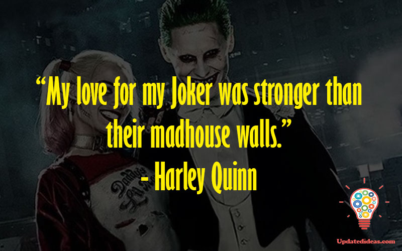 """""""My love for my Joker was stronger than their madhouse walls."""" - Harley Quinn"""