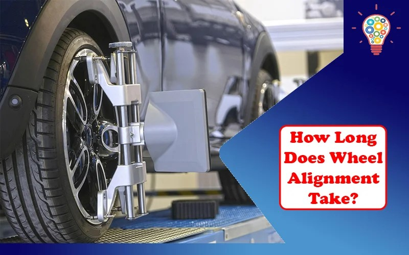 How Long Does Wheel Alignment Take