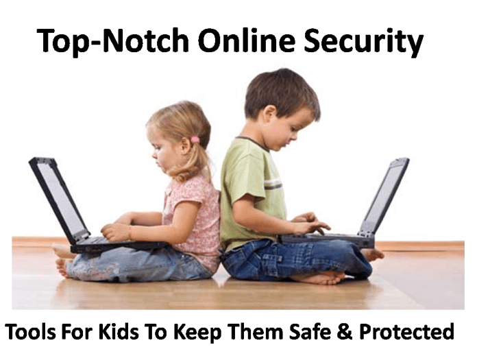 Keep your kids safe and protected with these Top-Notch Online Security