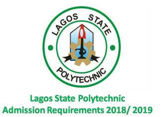 Lagos State Polytechnic Admission Requirements 2018/ 2019