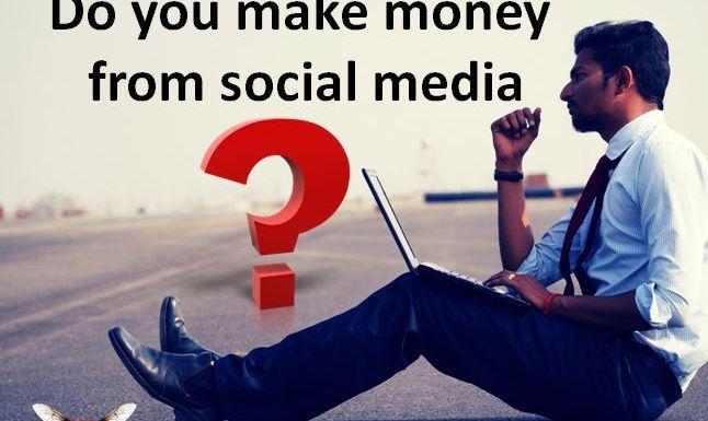 Do you make money from social media?