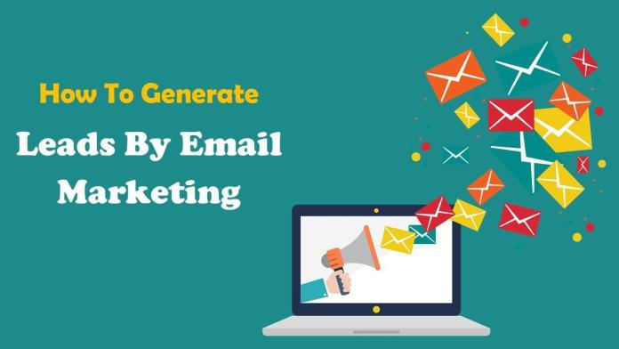 Amazing ways to Generate leads Through email Marketing