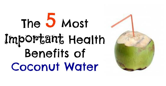 The 5 Most Important Health Benefits of Coconut Water