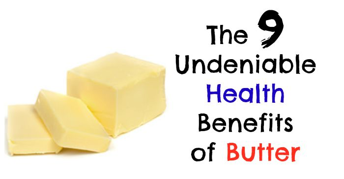 The 9 Undeniable Health Benefits of Butter