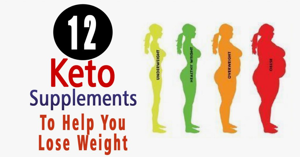 The Top 12 Keto Supplements To Help You Lose Weight
