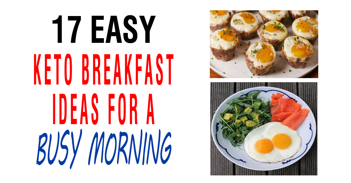 17 Easy Keto Breakfast Ideas For A Busy Morning