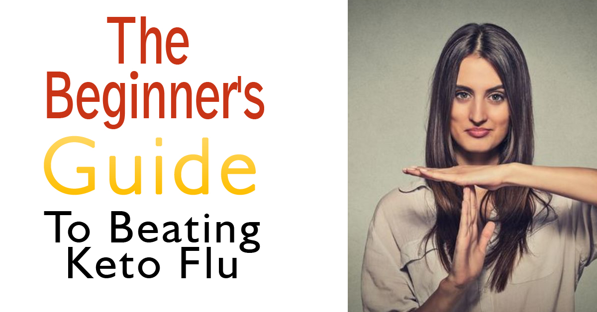 The Beginner's Guide To Beating Keto Flu