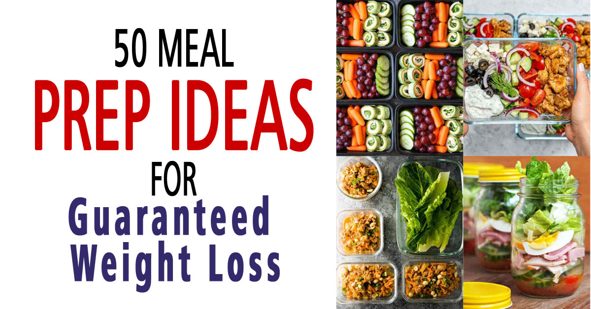 50 Meal Prep Ideas For Guaranteed Weight Loss