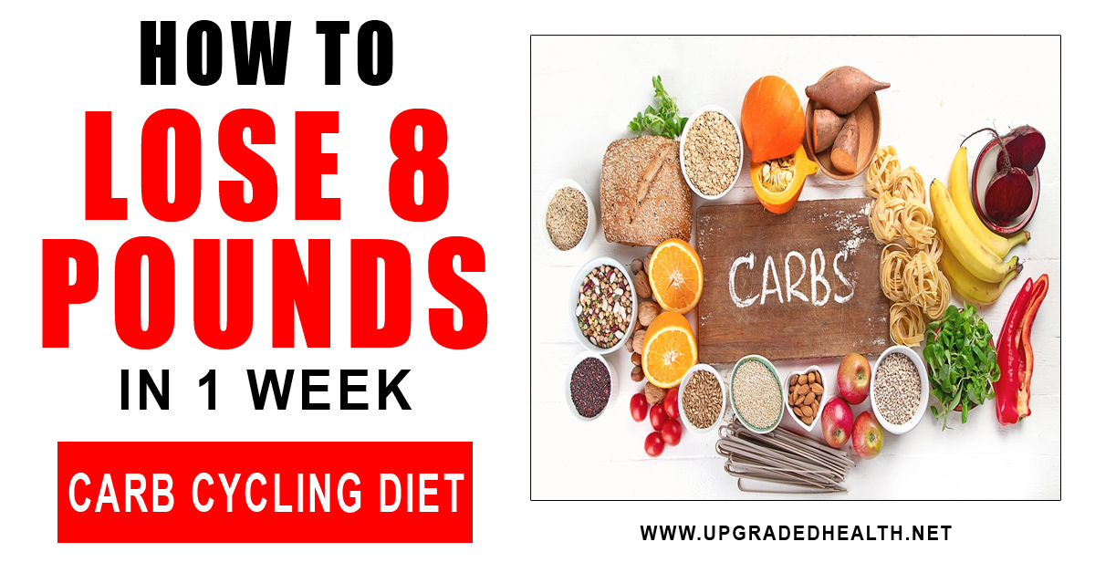 How To Lose 8 Pounds In One Week Using This Carb Cycling Plan