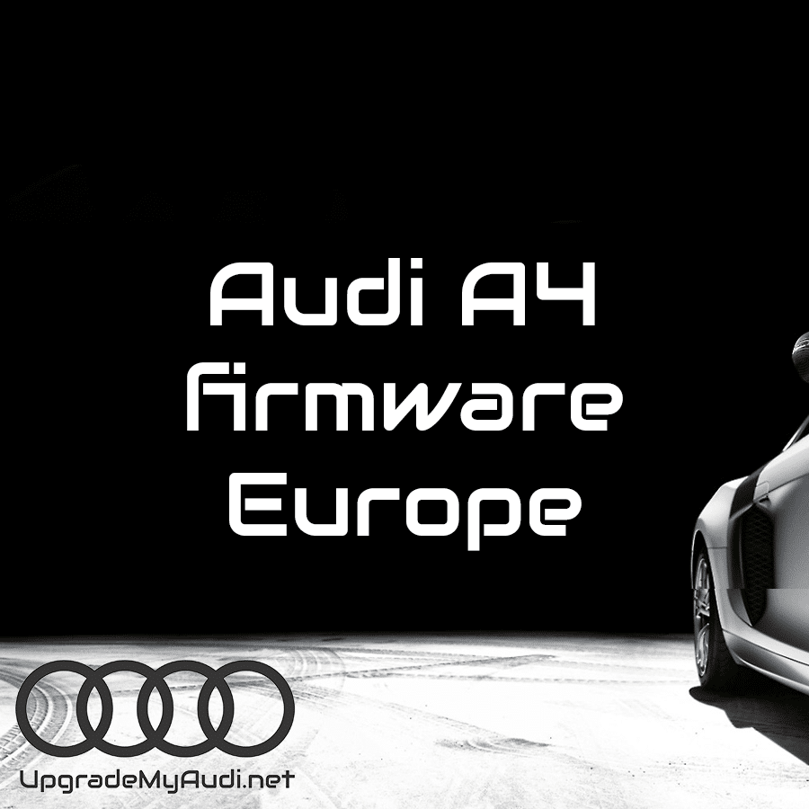 Audi A4 Europe - firmware update - UpgradeMyAudi net