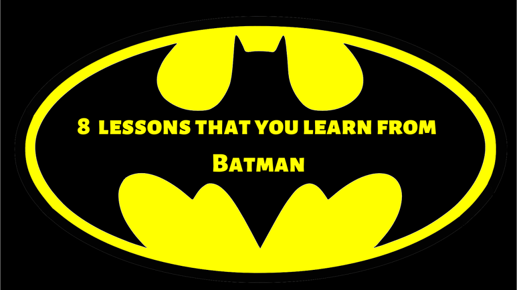 8 Priceless lessons that you learn from Batman