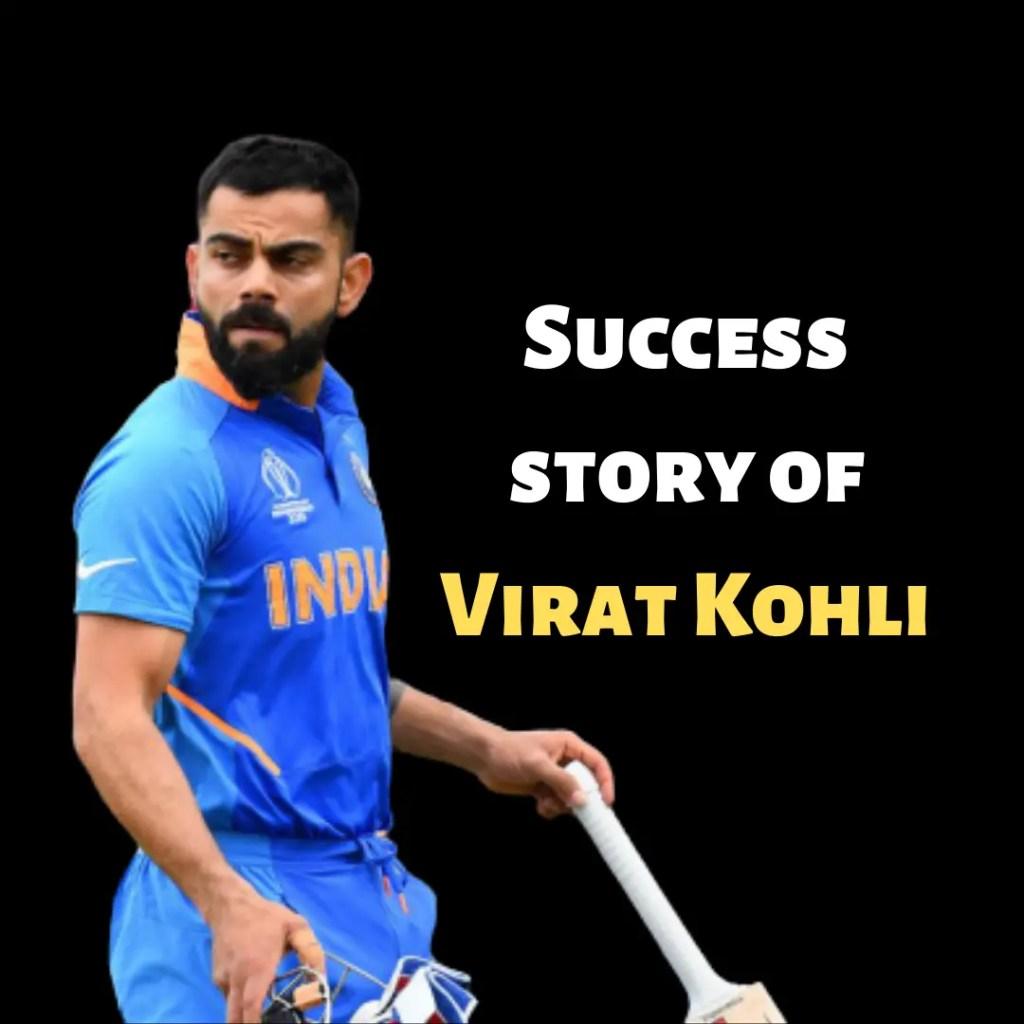 Success story of Virat Kohli