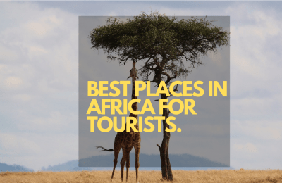 Best Places In Africa For Tourists