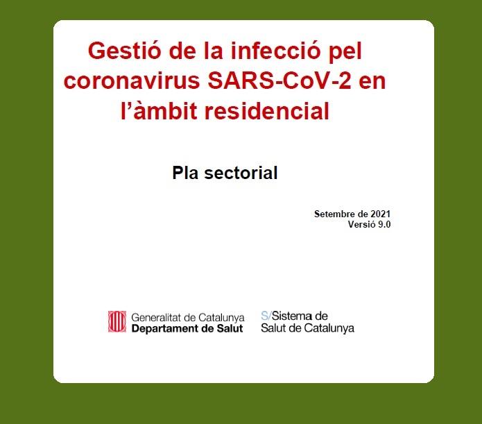 NOU PLA SECTORIAL A L'ENTORN RESIDENCIAL: GESTIÓ DE LA INFECCIÓ PEL CORONAVIRUS SARS-COV 2 EN  L'ÀMBIT RESIDENCIAL