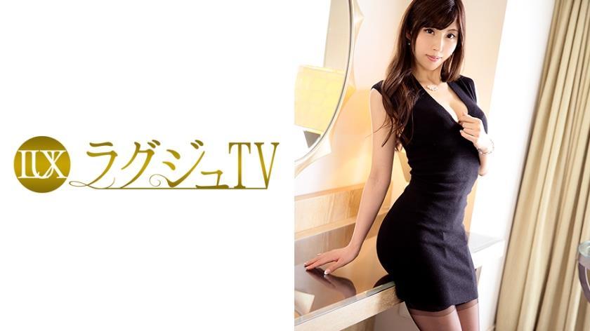 259LUXU-447 ラグジュTV 417 唯川みさき 30歳 元社長秘書