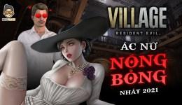 Lady Dimitrescu – Ác Nữ Nóng Bỏng Resident Evil Village