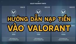 Làm thế nào để nạp tiền vào Valorant ?
