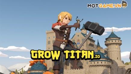 Grow Titan: Idle RPG – Trận chiến của những chiến binh khổng lồ