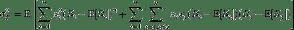 \sigma_{P}^{2}=\mathbb{E}\left[\sum_{i=1}^{n}x_{i}^{2}(R_{i}-\mathbb{E}[R_{i}])^{2}+\sum_{i=1}^{n}\sum_{j=1,i\neq j}^{n}x_{i}x_{j}(R_{i}-\mathbb{E}[R_{i}])(R_{j}-\mathbb{E}[R_{j}])\right]